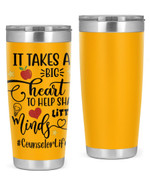 Counselor Life, It Takes a Big Heart Stainless Steel Tumbler, Tumbler Cups For Coffee/Tea