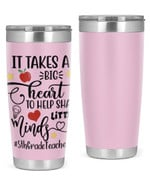 5th Grade Teacher, It Takes A Big Heart Stainless Steel Tumbler, Tumbler Cups For Coffee/Tea