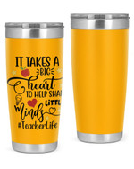 Teacher, It Takes A Big Heart Stainless Steel Tumbler, Tumbler Cups For Coffee/Tea