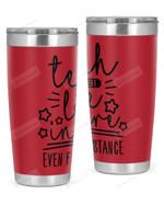 Teach Love, Inspire Stainless Steel Tumbler, Tumbler Cups For Coffee/Tea