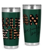 Human Kind Be Both Stainless Steel Tumbler, Tumbler Cups For Coffee/Tea