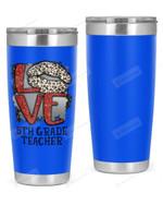 5th Grade Teacher Stainless Steel Tumbler, Tumbler Cups For Coffee/Tea