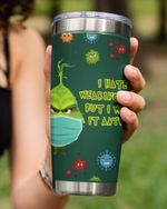 I Hate Wearing This, But I Wear It Anyway, Grinch Mask Stainless Steel Tumbler Cup For Coffee/Tea