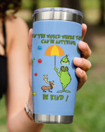 Be Kind In a World Where You Can Be Anything, Grinch Covering For Dog Stainless Steel Tumbler Cup For Coffee/Tea