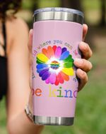 Be kind In A World Where You Can Be Anything, Hippie Colored Flower Stainless Steel Tumbler Cup For Coffee/Tea