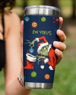 Ew Virus, Put It In The Sock By Grinch, Stainless Steel Tumbler Cup For Coffee/Tea For Christmas