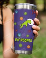 Ew People Throwing Christmas Virus By Grinch, Purple Stainless Steel Tumbler Cup For Coffee/Tea