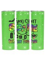 You Can't Scare I Am A Science Teacher Stainless Steel Tumbler, Tumbler Cups For Coffee/Tea