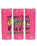 You Can't Scare I Am A Middle School Teacher Stainless Steel Tumbler, Tumbler Cups For Coffee/Tea