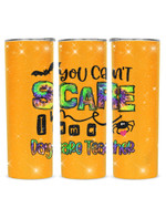 You Can't Scare I Am A Daycare Teacher Stainless Steel Tumbler, Tumbler Cups For Coffee/Tea