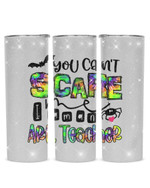 You Can't Scare I Am A Art Teacher Stainless Steel Tumbler, Tumbler Cups For Coffee/Tea