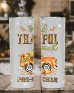 Greatful Thankful Blessed Pre-K Teacher Car Stainless Steel Tumbler, Tumbler Cups For Coffee/Tea