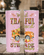 Greatful Thankful Blessed 5th Grade Teacher Stainless Steel Tumbler, Tumbler Cups For Coffee/Tea