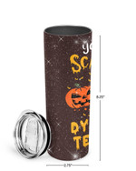 You Can't Scare Me I'm A Dyslexia Teacher Pumpkin Stainless Steel Tumbler, Tumbler Cups For Coffee/Tea
