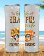 Greatful Thankful Blessed School Nurse Stainless Steel Tumbler, Tumbler Cups For Coffee/Tea