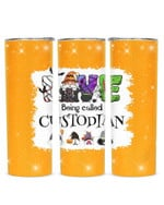 Love Being Called Custodian The Gnome Stainless Steel Tumbler, Tumbler Cups For Coffee/Tea