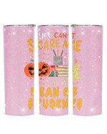 You Can't Scare Me I'm A Dean Of Students Stainless Steel Tumbler, Tumbler Cups For Coffee/Tea