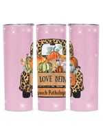 I Love Being Speech Pathologist Stainless Steel Tumbler, Tumbler Cups For Coffee/Tea