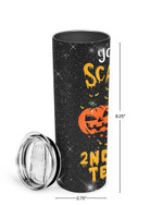 You Can't Scare Me I'm A 2nd Grade Teacher Stainless Steel Tumbler, Tumbler Cups For Coffee/Tea