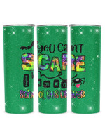 You Can't Scare Me I'm A School Bus Driver Stainless Steel Tumbler, Tumbler Cups For Coffee/Tea