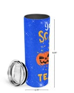 You Can't Scare Me I'm A Teacher Stainless Steel Tumbler, Tumbler Cups For Coffee/Tea