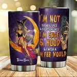 Personalized I'm Not Sugar Spice And Everything Nice I'm Sage And Hood Gifts For Women Man Friends Adults Aunt Children on Birthday Anniversary Tumbler 20oz