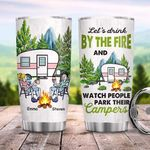 Let's Drink By The Fire And Watch People Park Their Campers Gifts For Couple Husband And Wife Camping Love On Birthday Valentine's Day Stainless Steel Tumbler Custom Name