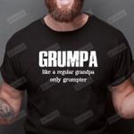 Grumpa Like A Regular Grandpa Only Grumpier Gift For Grandpa T-Shirt