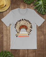 Strong Resilient Indigenous American Native Short-Sleeves Tshirt, Pullover Hoodie, Great Gift For Thanksgiving Birthday Christmas