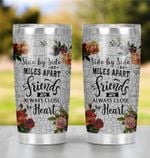 Gifts For Friend Side By Side Or Miles Apart Friends Are Always Close By Heart Tumbler Besties Tumbler Sister By Heart Tumbler Cup Gifts For Sister Sister Tumbler Birthday Gifts For Bestfriend