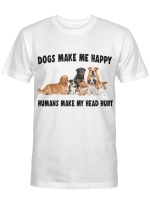 Dogs Make Me Happy Shirts / Mugs For Dogs Lovers