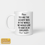 Personalized Mugs Cups You Are The Luckiest Boss