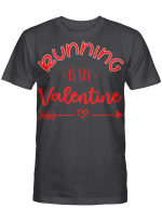 Running Is My Valentine For Runners Shirts / Mugs/ Totes/ Hand Bags