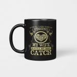 Fishing My Wife is My Best Catch Shirts Hoodies Cups