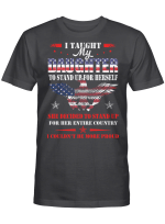 Taught My Daughter Soldier Shirts Hoodies Cups Mugs Hand Bags Totes