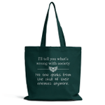 I'll Tell You What Wrong With Society Shirts Hoodies Cups Mugs Hand Bags Totes attt