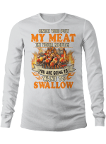 Once you put my meat in your mouth you're going to want to swallow BBQ (Shirts, Hoodies, Cups, Mugs, Totes, Handbags)