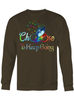 Choose To Keep Going Vinyl Stickers Shirts Hoodies Cups Mugs Totes Hand bags