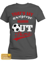 Personalized That's My Awesome Kids Out There Soccer Sports - Grandsons Granddaughters Grandkids Shirts / Hoodies / Mugs / Cups / Totes / Hand Bags