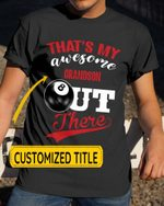 Personalized That's My Awesome Kids Out There Billiard Sports - Grandsons Granddaughters Grandkids Shirts / Hoodies / Mugs / Cups / Totes / Hand Bags