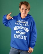 From Mama To Mommy Bruh Mother's Day Gifts Vinyl Stickers Shirts Hoodies Cups Mugs Totes Handbags