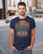 I Hate Pulling Out Camping Caravan Hippie Vinyl Stickers Shirts Hoodies Cups Mugs Totes Handbags