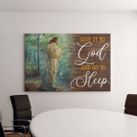 Give It To God And Go To Sleep - Jesus (Canvases, Pictures, Puzzles, Posters, Quilts, Blankets, Shower Curtains)