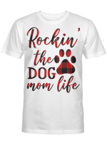 Rocking The Dog Mom Life Shirts / Mugs For Dogs Lovers