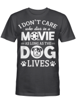 As Long As Dogs Lives In The Movies Shirts / Mugs For Dogs Lovers