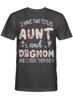 Aunt And Rock Mom I Rock Them Both For Dogs Lovers Shirts / Mugs / Totes / Hand Bags