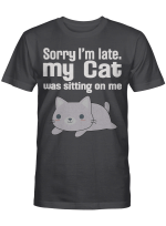 Sorry For Being Late Shirts Hoodies Cups Mugs Hand Bags Totes For Cat Lovers