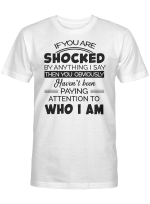 If You Are Shocked Shirts Hoodies Cups Mugs Hand Bags Totes attt