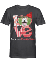 You Are My Beautiful Baby For Dog Lover Shirts / Mugs / Totes / Hand Bags