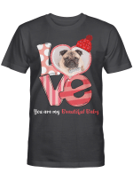 You Are My Beautiful Baby For Pug Dog Lover Shirts / Mugs / Totes / Hand Bags